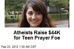 Atheists Raise $44K for Teen Prayer Foe