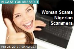 Woman Scams Nigerian Scammers