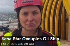 Xena Star Occupies Oil Ship