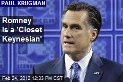 Romney Is a &amp;#39;Closet Keynesian&amp;#39;