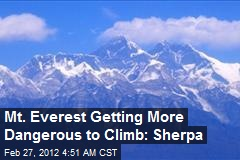 Mt. Everest Getting More Dangerous to Climb: Sherpa