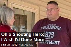 Ohio Shooting Hero: I Wish I&amp;#39;d Done More