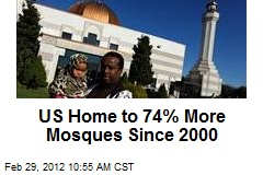 US Home to 74% More Mosques Since 2000