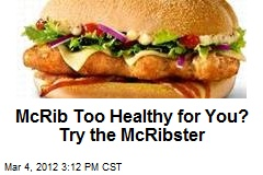 McRib Too Healthy for You? Try the McRibster
