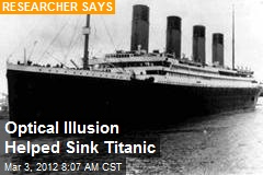 Optical Illusion Helped Sink Titanic