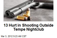 13 Hurt in Shooting Outside Tempe Nightclub
