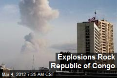 Explosions Rock Republic of Congo