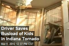 Driver Saves Busload of Kids in Indiana Tornado