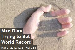 Man Dies Trying to Set World Record