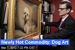 Newly Hot Commodity: Dog Art
