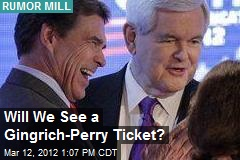 Gingrich-Perry Ticket? Not Yet: Newt Rep