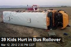 39 Kids Hurt in Bus Rollover