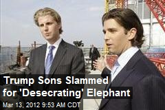 Trump Sons Slammed for 'Desecrating' Elephant