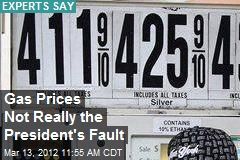 Gas Prices Not Really the President's Fault