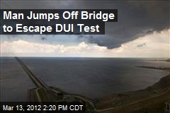 Man Jumps Off Bridge to Escape DUI Test