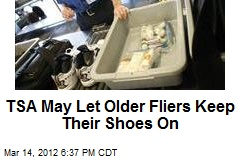 TSA May Let Older Fliers Keep Their Shoes On