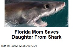 Florida Mom Saves Daughter From Shark