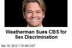 Weatherman Sues CBS for Sex Discrimination