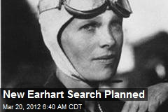 New Earhart Search Planned