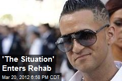 &amp;#39;The Situation&amp;#39; Enters Rehab