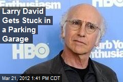 Larry David Gets Stuck in a Parking Garage