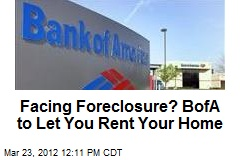 Facing Foreclosure? BofA to Let You Rent Your Home