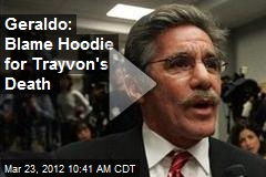 Geraldo: Blame Hoodie for Trayvon&amp;#39;s Death