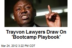 Trayvon Lawyers Draw On &amp;#39;Bootcamp Playbook&amp;#39;