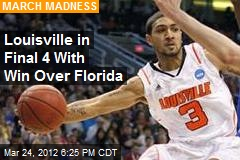 Louisville in Final 4 With Win Over Florida