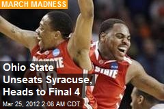 Ohio State Unseats Syracuse, Heads to Final 4