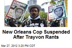 New Orleans Cop Suspended After Trayvon Rants