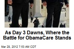 As Day 3 Dawns, Where the Battle for ObamaCare Stands
