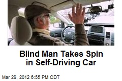 Blind Man Takes Spin in Self-Driving Car