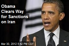 Obama Clears Way for Sanctions on Iran