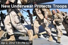 New Underwear Protects Troops