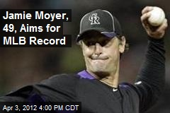 Jamie Moyer, 49, Aims for MLB Record