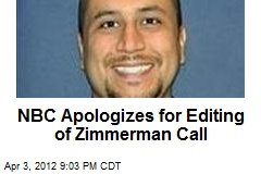 NBC Apologizes for Editing of Zimmerman Call
