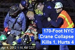 170-Foot NYC Crane Collapse Kills 1, Hurts 4