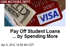 Pay Off Student Loans ... by Spending More