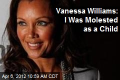 Vanessa Williams: I Was Molested as a Child