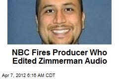 NBC Fires Producer Who Edited Zimmerman Audio