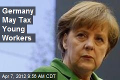 Germany May Tax Young Workers