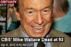 CBS&amp;#39; Mike Wallace Dead at 93