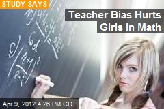 Teacher Bias Hurts Girls in Math