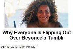 Why Everyone Is Flipping Out Over Beyonce&amp;#39;s Tumblr