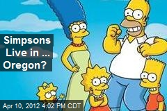 Simpsons Are in ... Oregon?