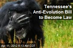 Tennessee's Anti-Evolution Bill to Become Law