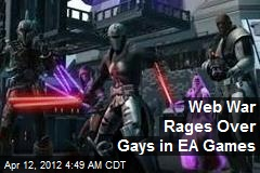 Web War Rages Over Gays in EA Games. Social battle moves to the Internet
