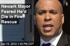 Newark Mayor Feared He&amp;#39;d Die in Fire Rescue