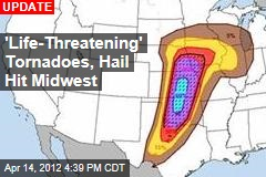Hail, Tornadoes Move Into Midwest